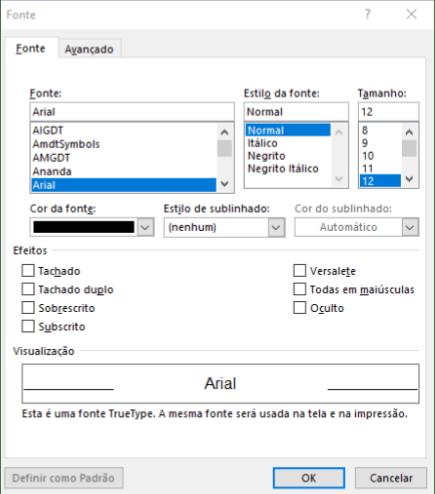 A formatação de fonte é muito usual à que estamos acostumados, mas sua janela traz mais opções que devem ser consideradas no seu estilo.