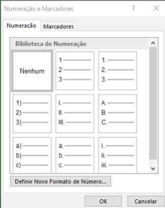 Na janela de Numeração e Marcadores estão localizadas as opções usuais, mas um novo formato também pode ser criado.