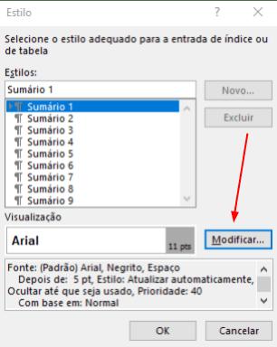 Na Janela Estilo, o botão modificar, no canto inferior direito abre opções de personalização visual do Sumário.